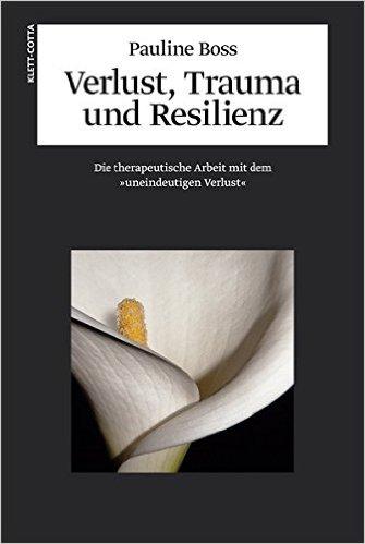 pauline-boss-verlust-trauma-und-resilienz