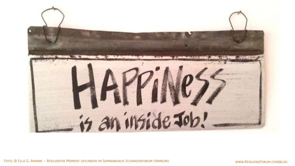 ResilienzForum Blog_Happiness is an inside job