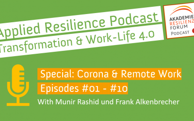 "Resilience-Podcast Special ""Resilient Leadership, Corona-Crises and Remote Work"""